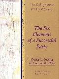 The Enlightened Party Planner: Guides to Creating Parties from the Heart - The Six Elements ...