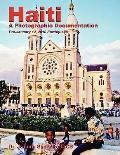 Haiti: A Photographic Documentation (Pre-January 12, 2010 Earthquake)