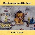 King Grrr-egory and the Angel