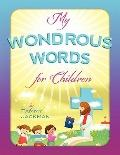 My Wondrous Words for Children