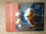 The Cosmic Perspective (Taken from The Cosmic Perspective, 5th edition, Custom edition for B...