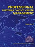 Professional Customer Contact Center Management Volume 1 of 2 (Custom Edition for Bellevue U...