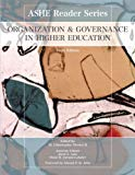 Organization and Governance in Higher Education (ASHE Reader)