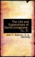 The Life and Explorations of David Livingstone, LL. D.