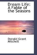 Dream Life: A Fable of the Seasons