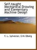 Self-taught Mechanical Drawing and Elementary Machine Design