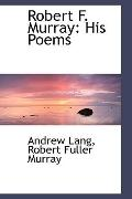 Robert F Murray: His Poems