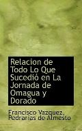 Relacion De Todo Lo Que Sucedio En La Jornada De Omagua Y Dorado