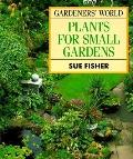 Gardeners' World Plants for Small Gardens
