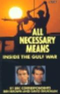 All Necessary Means/Inside the Gulf War