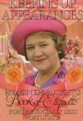 Keeping Up Appearances Hyacinth Bucket's Book of Etiquette for the Socially Less Fortunate