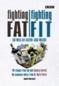 Fighting Fat/Fighting Fit Eat Well - Get Active - Lose Weight