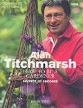 Alan Titchmarsh How to Be a Gardener Book Two