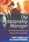 Relationship Manager The Next Generation of Project Management