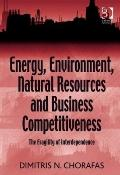 Energy, Environment, Natural Resources and Business Competitiveness : The Fragility of Inter...