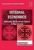 Integral Economics : Releasing the Economic Genius of Society
