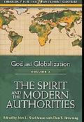 God and Globalization: Volume 2: The Spirit and the Modern Authorities