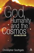 God, Humanity And the Cosmos A companion to the Science - Religion Debate