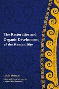 Restoration and Organic Development of the Roman Rite (T&T Clark Studies in Fundamental Litu...