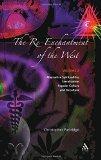 The Re-Enchantment of the West, Vol 2: Alternative Spiritualities, Sacralization, Popular Cu...