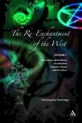 Re-enchantment Of The West Alternative Spiritualities, Sacralization, Popular Culture, and O...
