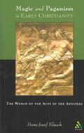 Magic and Paganism in Early Christianity The World of the Acts of the Apostles