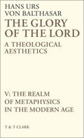 Glory of the Lord Vol. 5 : A Theological Aesthetics