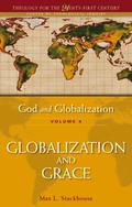 God and Globalization: Globalization and Grace (Theology for the 21st Century)