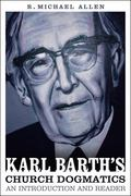 Karl Barth's Church Dogmatics : An Introduction and Reader