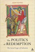 Politics of Redemption : The Social Logic of Salvation