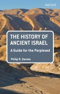 History of Ancient Israel: a Guide for the Perplexed