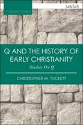 Q and the History of Early Christianity : Studies on Q