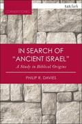 In Search of Ancient Israel : A Study in Biblical Origins