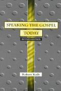 Speaking the Gospel Today A Theology for Evangelism
