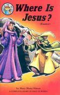 Where Is Jesus? Matthew 27 62-66, 28 1-9