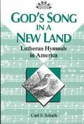 God's Song in a New Land Lutheran Hymnals in America