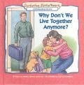 Why Don't We Live Together Anymore?: Understanding Divorce - Robin Prince Monroe - Hardcover