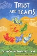 Trust and Teams Putting Servant Leadership to Work