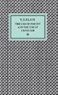 Use of Poetry and the Use of Criticism: Studies in the Relation of Criticism to Poetry in En...