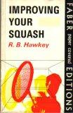 Improving Your Squash (Faber Paper-Covered Editions)