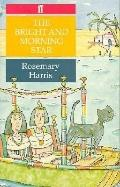 Bright and Morning Star: The Egyptian Trilogy - Rosemary Harris - Paperback - REPRINT