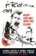 Riot of Our Own Night and Day With the Clash
