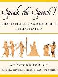 Speak the Speech! Shakespeare's Monologues Illuminated