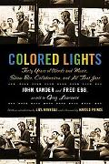 Colored Lights Forty Years Of Words And Music, Showbiz, Collaboration, And All The Jazz