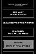 Our Lady of 121 Street Jesus Hopped the a Train and in Arabia, We'd All Be Kings