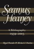 Seamus Heaney: A Bibliography, 1959-2003