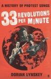 33 Revolutions Per Minute. by Dorian Lynskey
