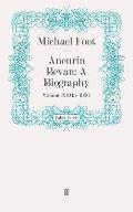 Aneurin Bevan: A Biography: Volume 2: 1945-1960