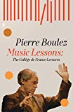 Music Lessons: The College de France Lectures