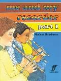 Me and My Recorder, Bk 1 (Faber Edition) (Pt. 1)